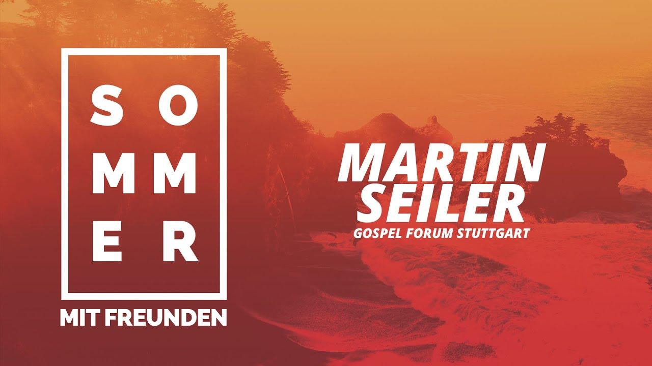 Martin Seiler (Gospel Forum Stuttgart) - Sommer mit