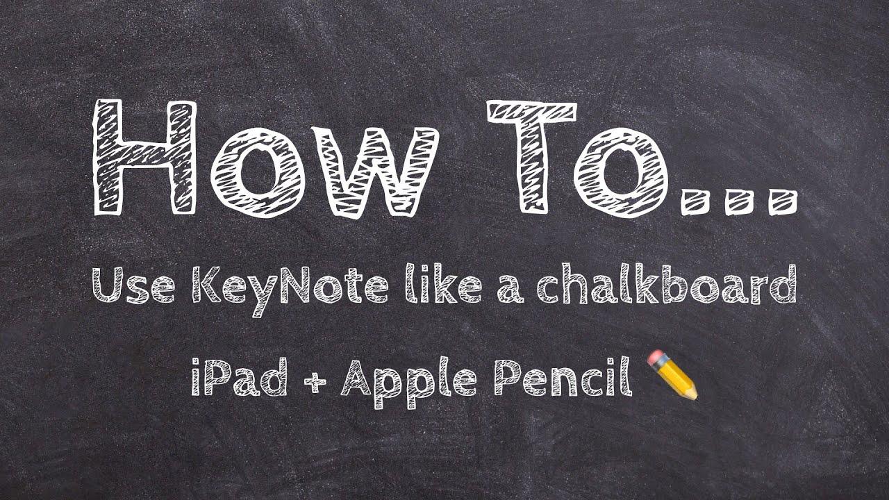 How to use KeyNote like a chalkboard #iPad #applePencil #appleTeacher