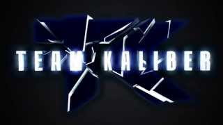 Team Kaliber Intro By Me!!!