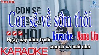 Karaoke Con sẽ về sớm thôi | Nana Liu | Beat Phối | con sẽ về sớm thôi karaoke chế