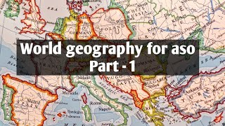 World geography for aso, ssc and ossc