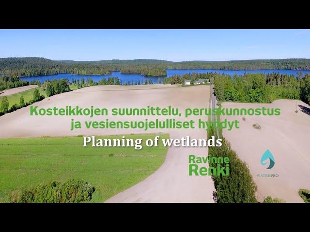 Planning of Wetlands - Kosteikkojen suunnittelu ja peruskunnostus