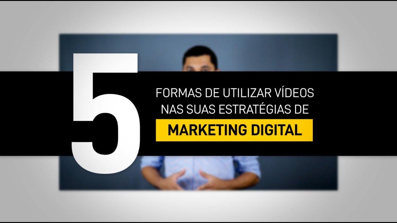 5 formas de utilizar vídeos nas suas estratégias de marketing digital