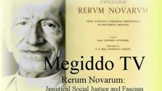 Rerum Novarum: Jesuitical Social Justice and Fascism