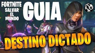 #Fortnite #SalvarElMundo ++GUIA++ FATE - DICTATED DESTINATION