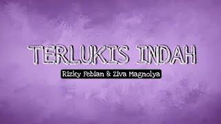 Terlukis Indah - Rizky Febian & Ziva Magnolya   Lirik