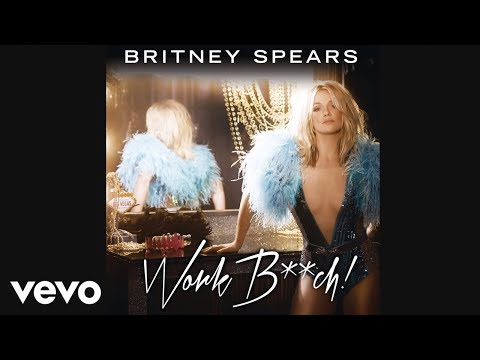 Britney Spears - Work B**ch (Audio)