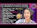 DJ TIK TOK SPESIAL TAHUN BARU 2021 FULL BASS