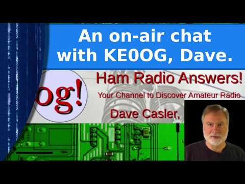 Ham Radio - An On-air Chat With KE0OG, Dave Casler.