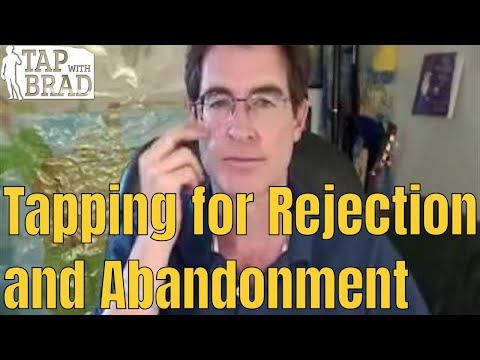 Tapping for Rejection and Abandonment - EFT with Brad Yates