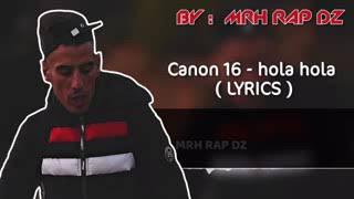La canon 16 Hola Hola 2018 ( Lyrics الكلمات )
