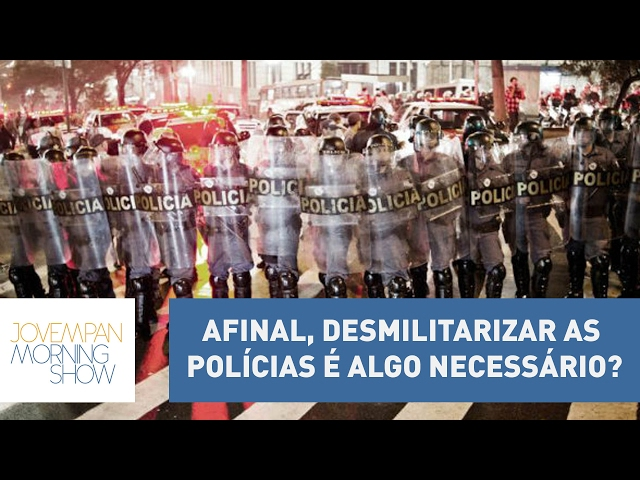 Afinal, desmilitarizar as polícias é algo necessário? | Morning Show