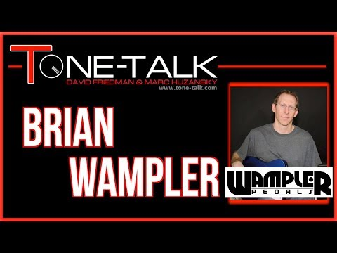 Ep. 5 - Brian Wampler of Wampler Pedals and Amps on Tone Talk