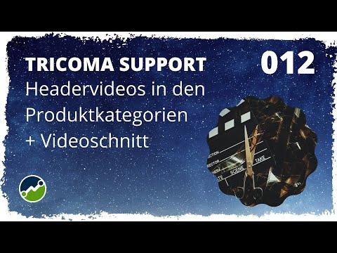 tricoma support #012: Headervideos in den Produktkategorien - Inkl. Schnitt der Videodateien