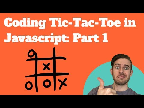 Coding Tic Tac Toe in Javascript: Part 1