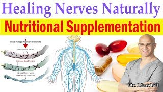 Healing Your Painful & Unhealthy Nerves With Nutritional Supplementation - Dr. Alan Mandell, DC