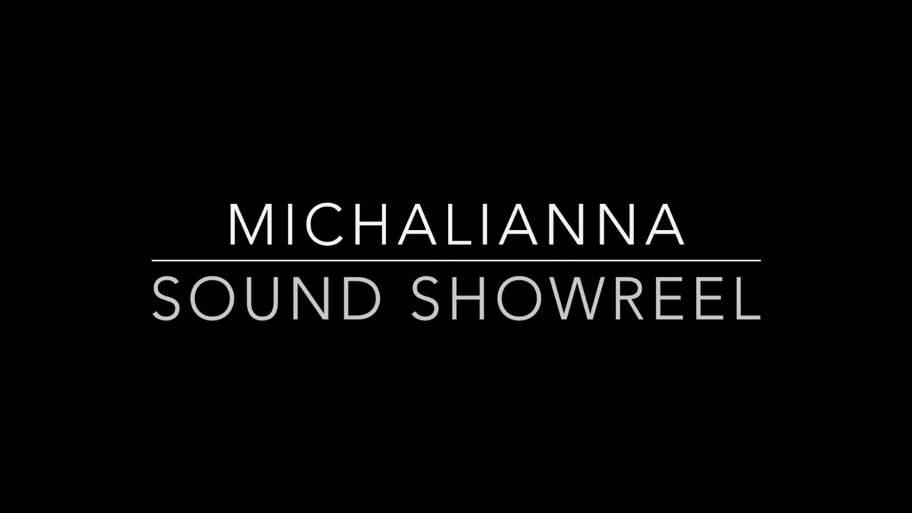 Michalianna Sound Showreel