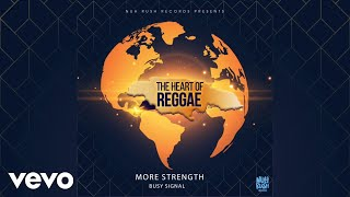 Busy Signal - More Strength (Official Audio)