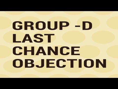 Group D Last Chance for Objection