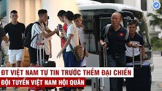 VN Sports (Đặc biệt) | Toàn cảnh dàn sao ĐT Việt Nam ngày hội quân hừng hực khí thế đối đầu Thái Lan