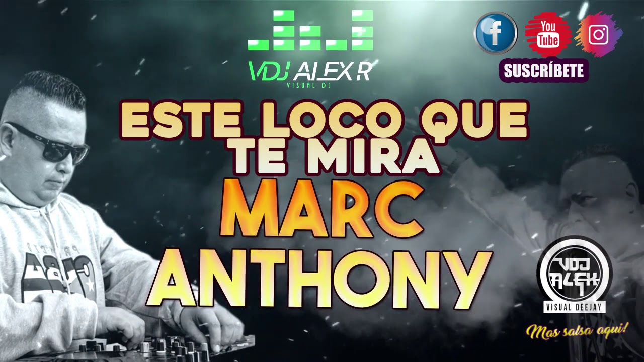 Este Loco Que Te Mira Marc Antony Vdjalex Youtube