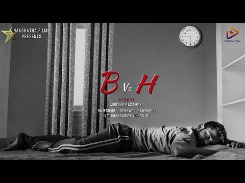 B vs H Latest Telugu Short Film 2018    Directed By Murthy Rasamoni