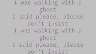 Tegan And Sara- Walking With A Ghost Lyrics