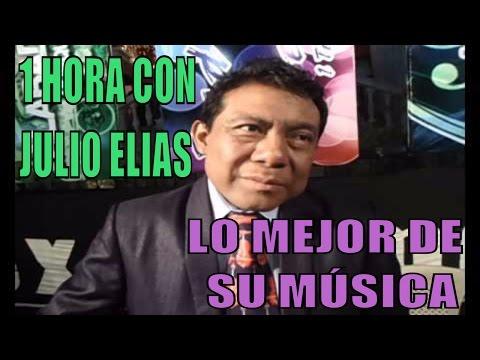 1 Hora con Julio Elias, Solo lo mejor de su musica