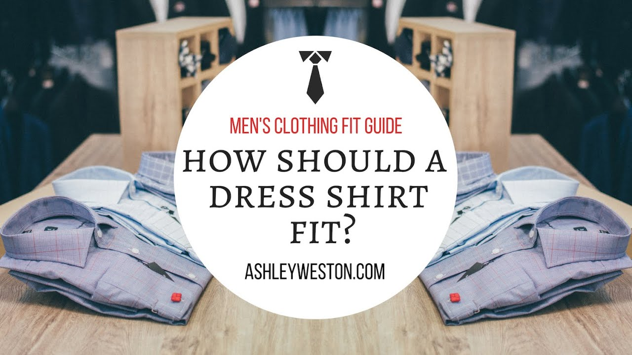 How should a dress shirt fit men 39 s clothing fit guide for How to find a dress shirt that fits