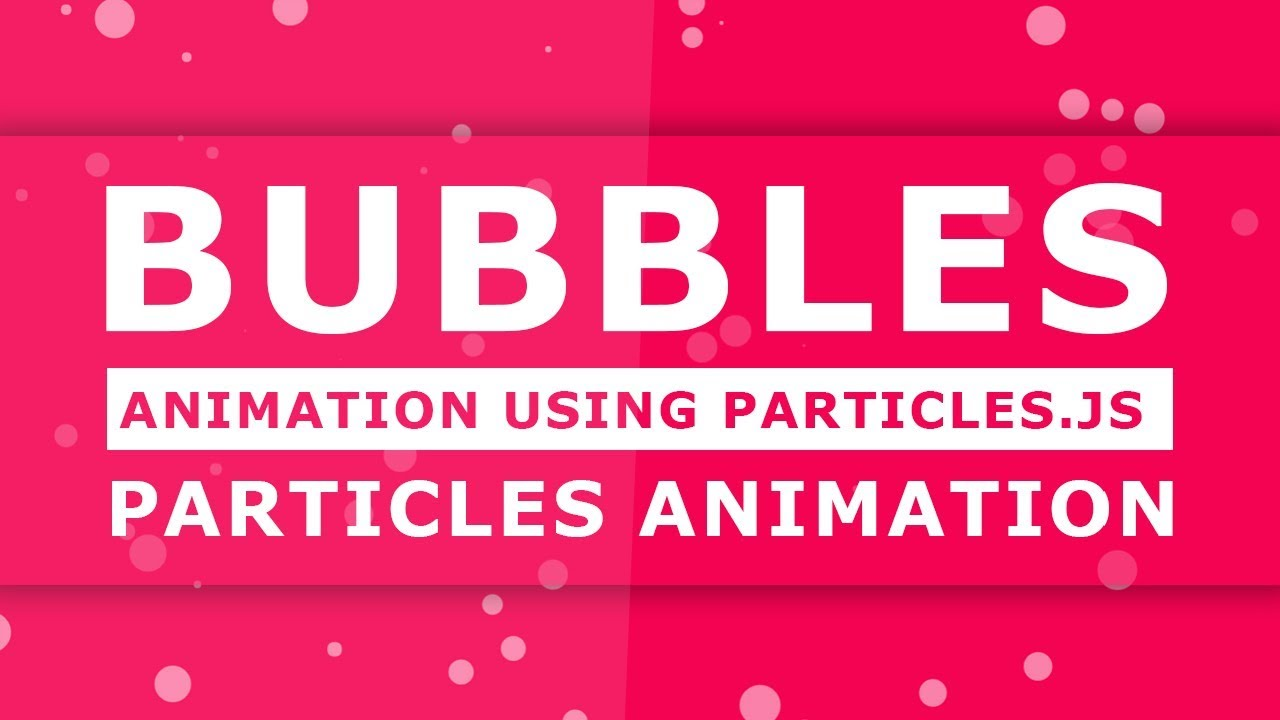Bubbles Animation Using Particles js - How to use particles js - background  particles animation