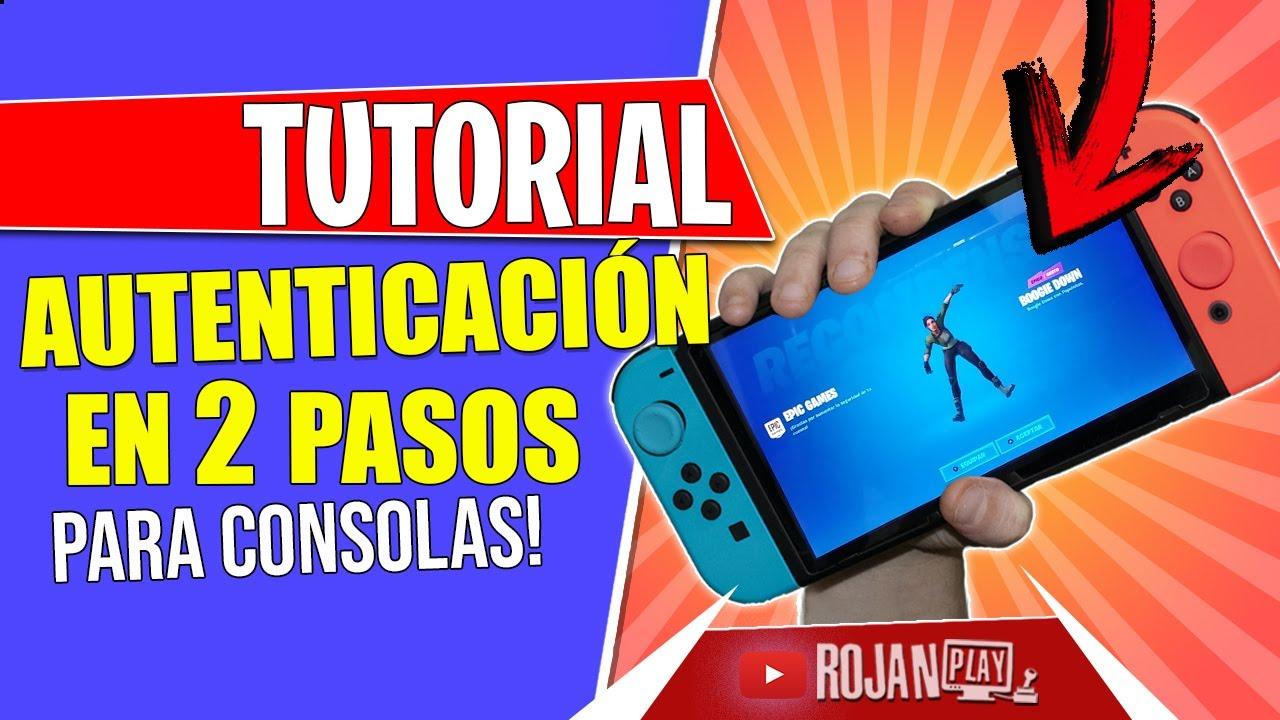 Cómo Hacer La Autenticación En Dos Pasos 2fa De Fortnite En Nintendo Switch Xbox Y Ps4 Youtube