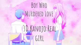 3D Kanojo Real Girl AMV Boy Who Murdered Love