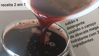 RECEITA 2 EM 1 SABÃO OU DETERGENTE MEGA HIDRATANTE USANDO CAROÇA DE ABACATE.