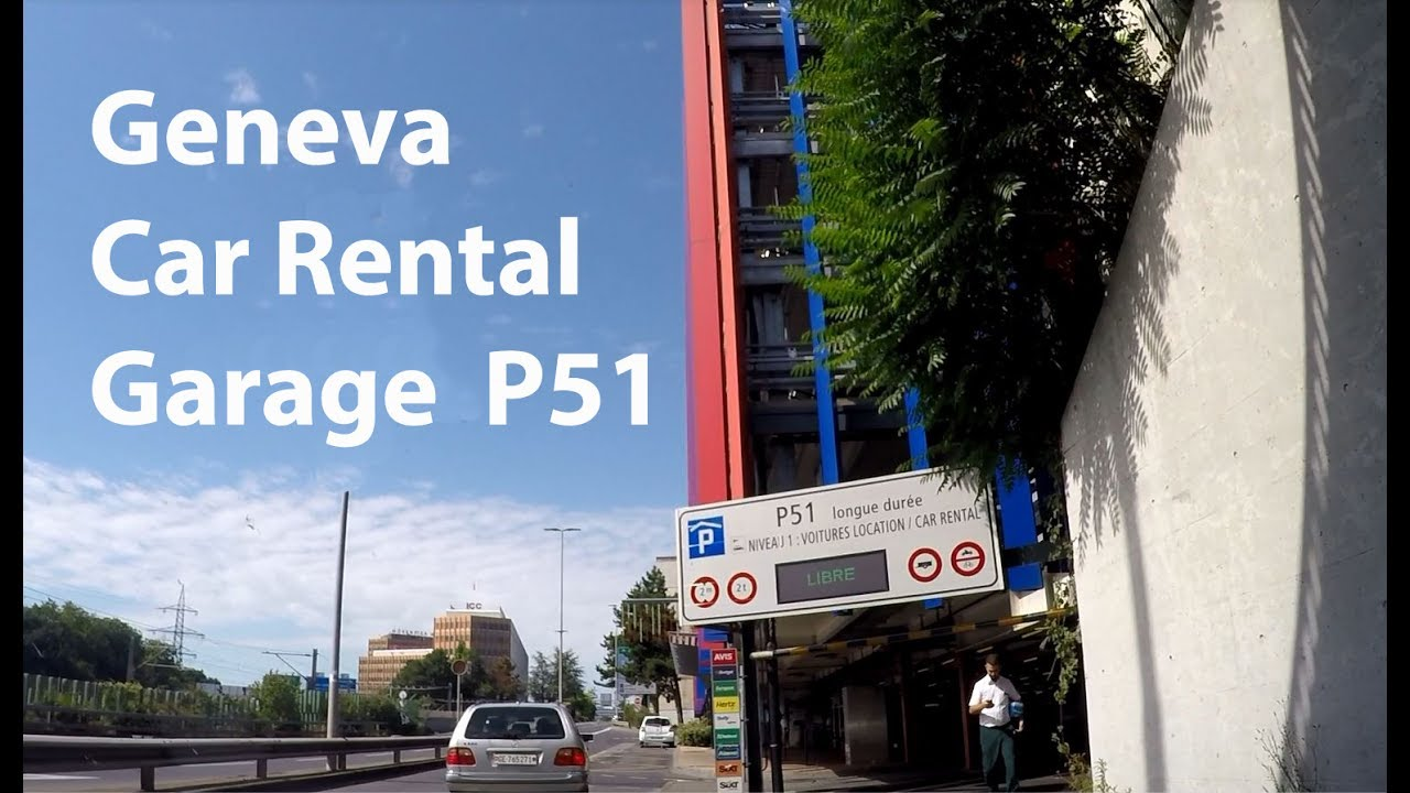 Geneva Airport P51 Car Rental Return Youtube