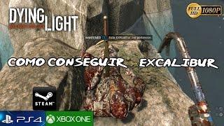 Dying Light - Como y Donde Conseguir Excalibur + Diseño (Arma Secreta Oculta)