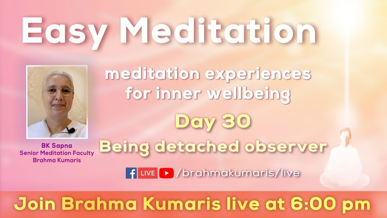 Easy Meditation (Hindi) - Day 30 - Being detached observer - Brahma Kumaris LIVE | 6 PM 27-09-2020