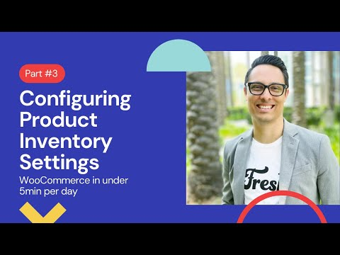 Setting up WooCommerce in under 5min a day: Configuring Product Inventory Settings