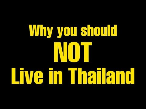 WHY YOU SHOULD NOT LIVE IN THAILAND