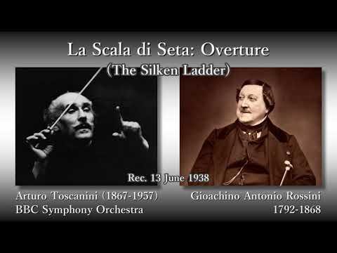 Rossini: La Scala di Seta Overture, Toscanini & BBCso (1938) ロッシーニ 絹のはしご序曲 トスカニーニ