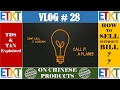 Vlog # 28 Sell Without Bill, TDS and TAN Explained, Warranty On Chinese Products, QnA