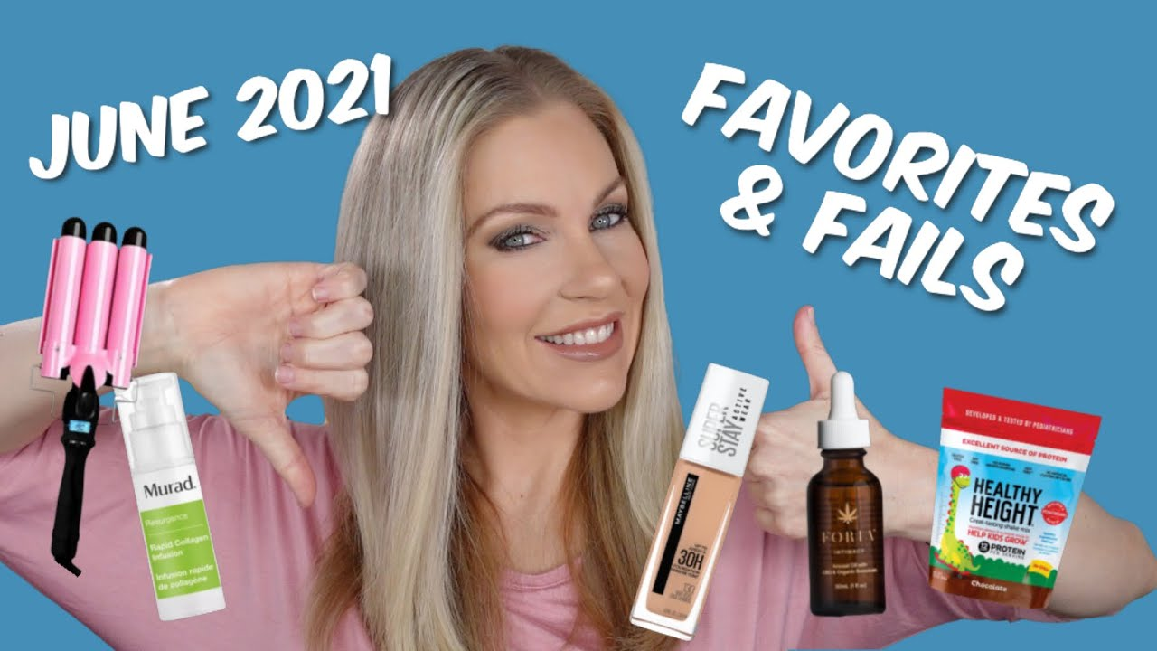 JUNE 2021 FAVORITES & FAILS | My Monthly Must Haves (& have nots)