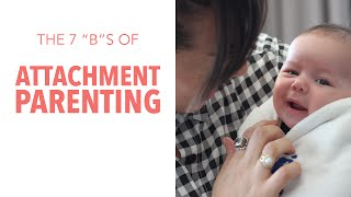 LoveParenting: 7 B's of Attachment Parenting