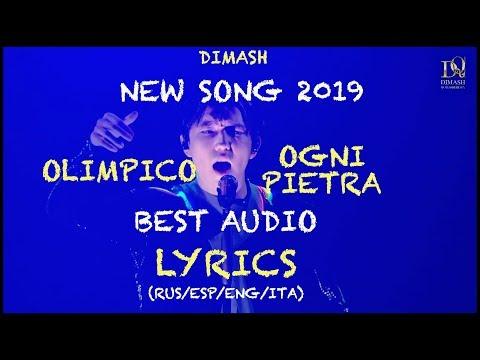 DIMASH || OGNI PIETRA ☯ OLIMPICO ( BEST AUDIO) ☯ LYRICS (RUS/ESP/ENG/ITA)