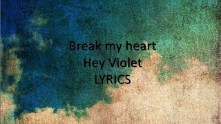 Break My Heart - Hey Violet [LYRICS]