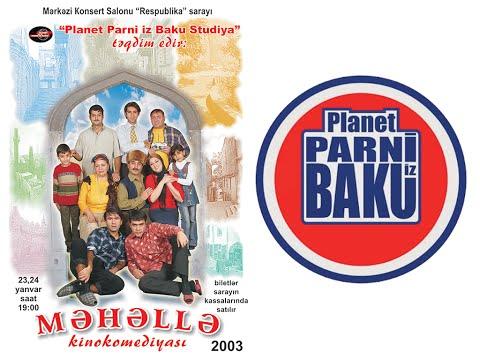 Məhəllə - Planet Parni Iz Baku (2003. Film)