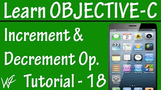 Free Objective C Programming Tutorial for Beginners 18 - Increment Decrement Operator