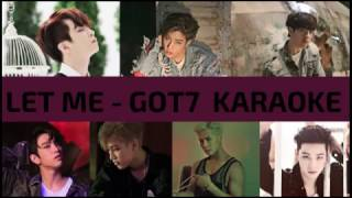 Let Me - GOT7 Karaoke (Hangul/Romanization)