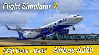 Microsoft Flight Simulator X Teil 1014 Doha - Delhi | IndiGo Airbus A320 | Liongamer1
