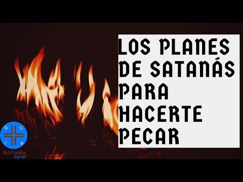 LOS PLANES DE SATANÁS PARA HACERTE PECAR   KATOLIKO DIGITAL