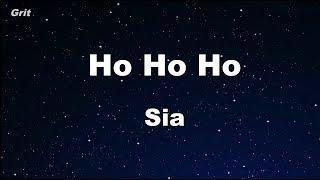 Ho Ho Ho - Sia Karaoke 【With Guide Melody】 Instrumental